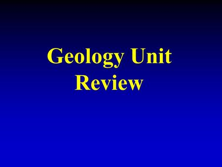 Geology Unit Review. The continuous processes of forming and destroying rocks on Earth is known as what? Rock Cycle.