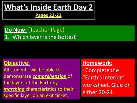 Do Now: (Teacher Page) 1.Which layer is the hottest? Objective: All students will be able to demonstrate comprehension of the layers of the Earth by matching.