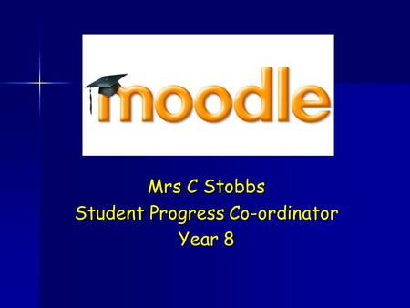 Mrs C Stobbs Student Progress Co-ordinator Year 8.