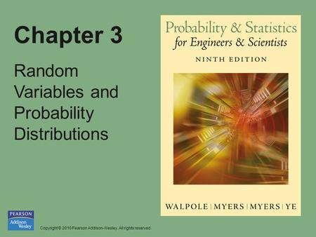 Copyright © 2010 Pearson Addison-Wesley. All rights reserved. Chapter 3 Random Variables and Probability Distributions.