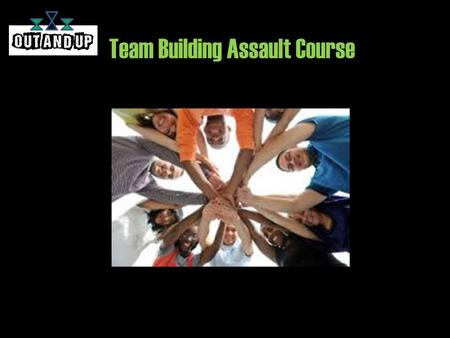 Team Building Assault Course. TEAM BUILDING ACTIVITIES! Archer, Blindfold Driving, Canoeing,Drumming Indoor Climbing Walls, Inflatables, A Knock Out,