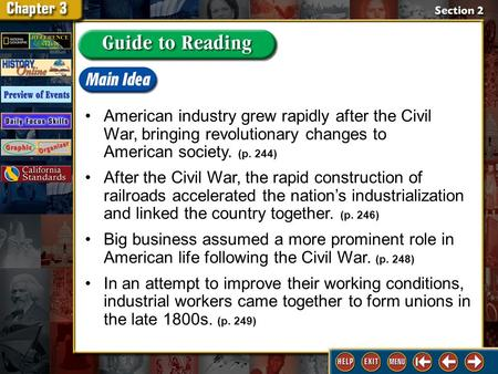 Section 2-GTR 2 American industry grew rapidly after the Civil War, bringing revolutionary changes to American society. (p. 244) After the Civil War, the.