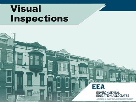 Visual Inspections. Visual Inspection NYS Legislation The Mold Remediation Plan Must Specify: The Rooms Or Areas Where The Work Will Be Performed; The.