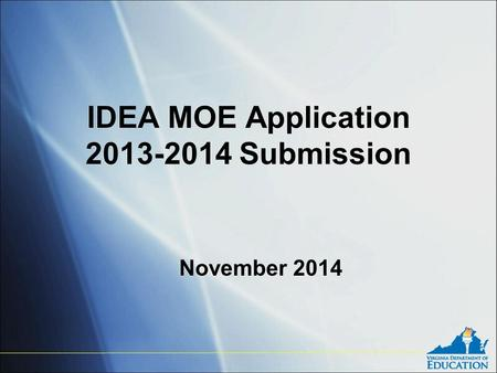 IDEA MOE Application 2013-2014 Submission November 2014.