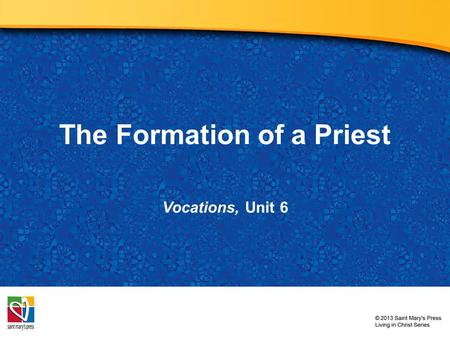 The Formation of a Priest Vocations, Unit 6. Family: The First Formation Image in public domain.