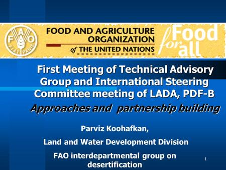 1 First Meeting of Technical Advisory Group and International Steering Committee meeting of LADA, PDF-B First Meeting of Technical Advisory Group and International.