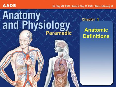 Anatomic Definitions 1 * Introduce Chapter 1 Goals