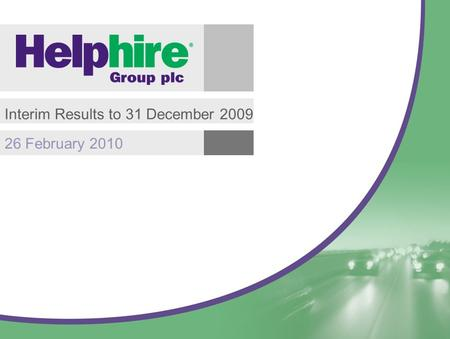 1 26 February 2010 Interim Results to 31 December 2009.