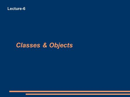 Classes & Objects Lecture-6. Classes and Objects A class is a 'blueprint' for all Objects of a certain type (defined by ADT) class defines the attributes.