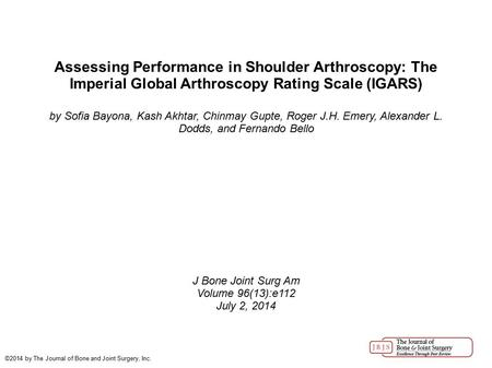 Assessing Performance in Shoulder Arthroscopy: The Imperial Global Arthroscopy Rating Scale (IGARS)‏ by Sofia Bayona, Kash Akhtar, Chinmay Gupte, Roger.