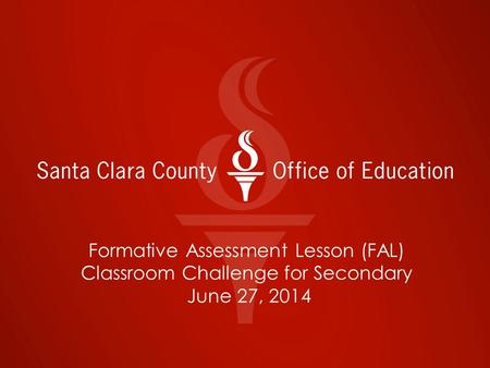 Formative Assessment Lesson (FAL) Classroom Challenge for Secondary June 27, 2014.