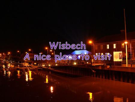o The best time to visit Wisbech is mid summer, for the Christmas lovers December is beautiful with the snow and houses full of Christmas lights Paulo.