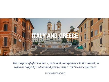 The purpose of life is to live it, to taste it, to experience to the utmost, to reach out eagerly and without fear for newer and richer experience. ELEANOR.
