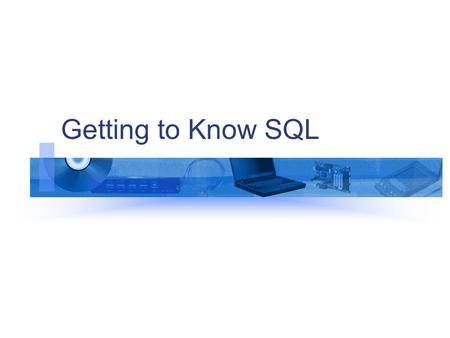 Getting to Know SQL. © Jim Hope 2004 All Rights Reserved Data Manipulation SELECT statement INSERT INTO statement UPDATE statement DELETE statement UNION.