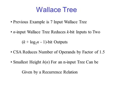 Wallace Tree Previous Example is 7 Input Wallace Tree