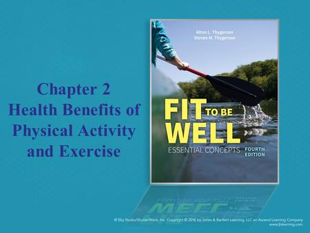 Chapter 2 Health Benefits of Physical Activity and Exercise.