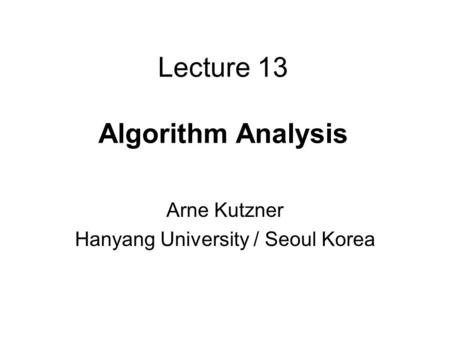 Lecture 13 Algorithm Analysis