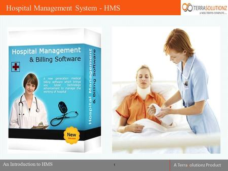 A Terrasolutionz Product 1 Hospital Management System - HMS An Introduction to HMS.