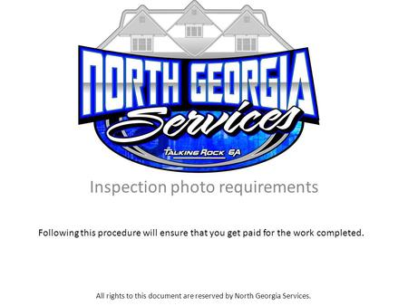 Inspection photo requirements Following this procedure will ensure that you get paid for the work completed. All rights to this document are reserved by.