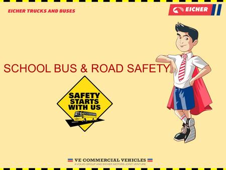 SCHOOL BUS & ROAD SAFETY. Hi friends, I am Buddy. I travel by the school bus everyday. I understand the importance of school-bus safety in our lives.