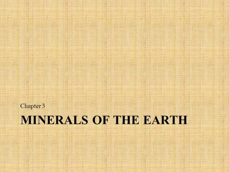 Chapter 3 Minerals of the Earth.