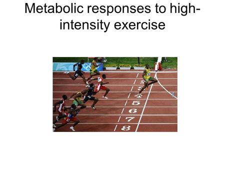 Metabolic responses to high-intensity exercise