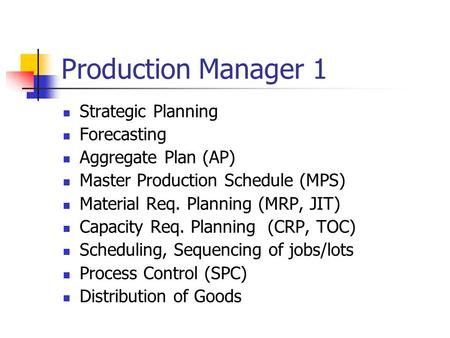Production Manager 1 Strategic Planning Forecasting
