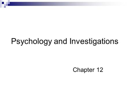Psychology and Investigations Chapter 12. Psychologist's Contributions  Investigative inferences  Offender profiling, geographical profiling, correlates.