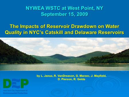 NYWEA WSTC at West Point, NY September 15, 2009 The Impacts of Reservoir Drawdown on Water Quality in NYC's Catskill and Delaware Reservoirs by L. Janus,
