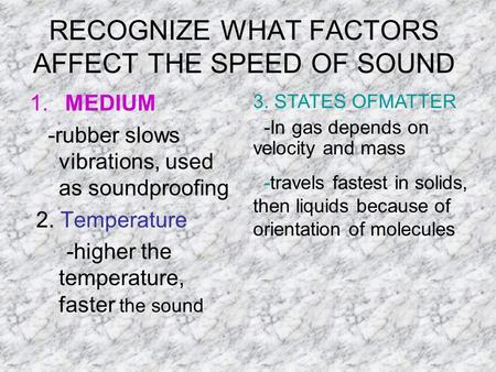 RECOGNIZE WHAT FACTORS AFFECT THE SPEED OF SOUND