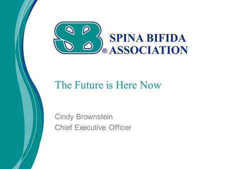 The Future is Here Now Cindy Brownstein Chief Executive Officer.