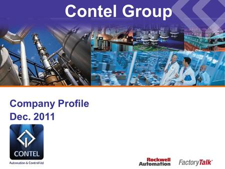 Contel Group Company Profile Dec. 2011. Contel Group – Company Profile  Founded in 1964 by Gideon Tilman and Shimon Gershon  Contel Group employs more.