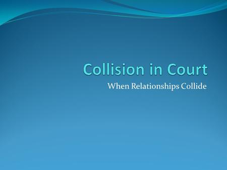 "When Relationships Collide. WHAT AUDACITY! 1Co 6 1 ""When one of you has a dispute with another believer, how dare you file a lawsuit and ask the unrighteous."