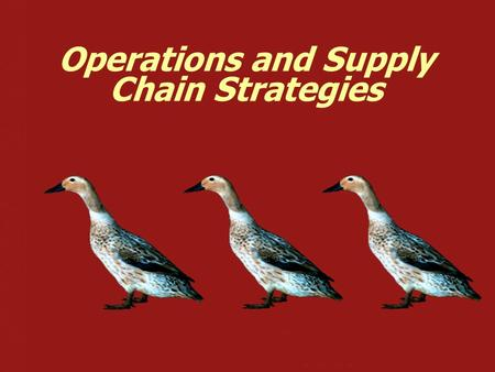 Operations and Supply Chain Strategies. Chapter 2, Slide 2 ©2006 Pearson Prentice Hall — Introduction to Operations and Supply Chain Management — Bozarth.