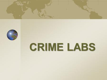 CRIME LABS. Chapter 1 Unit #1 Notes Packet Crime Lab—Basic Services  Location where a group of criminalists and law enforcement agencies freely exchange.