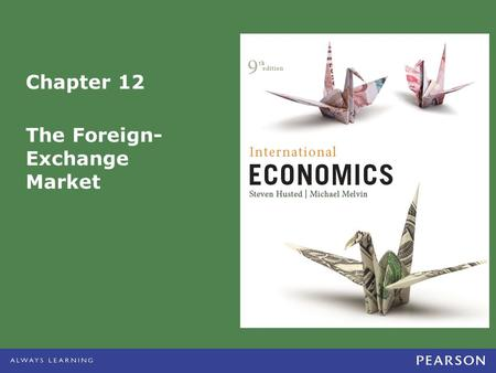 Chapter 12 The Foreign- Exchange Market. ©2013 Pearson Education, Inc. All rights reserved. 12-2 Topics to be Covered Spot Rates Forward Rates Arbitrage.