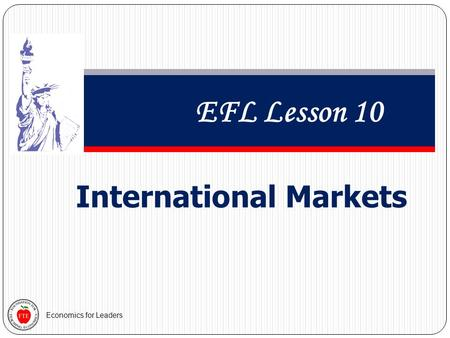 Economics for Leaders International Markets EFL Lesson 10.