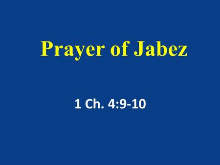 Prayer of Jabez 1 Ch. 4:9-10.