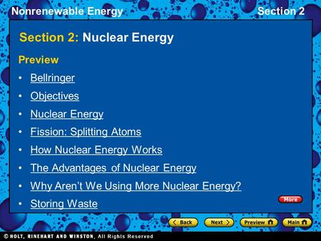 Nonrenewable EnergySection 2 Section 2: Nuclear Energy Preview Bellringer Objectives Nuclear Energy Fission: Splitting Atoms How Nuclear Energy Works The.