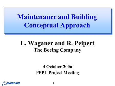 ARIES Review, PPPL L. M. Waganer, 4-5 Oct 2006 Page 1 Maintenance and Building Conceptual Approach L. Waganer and R. Peipert The Boeing Company 4 October.