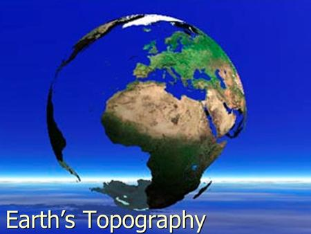 Earth's Topography.