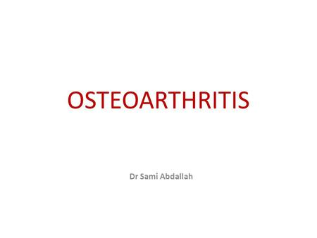 OSTEOARTHRITIS Dr Sami Abdallah. Anatomy of synovial joints: