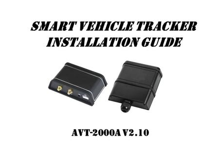 Smart Vehicle Tracker Installation Guide AVT-2000A V2.10.