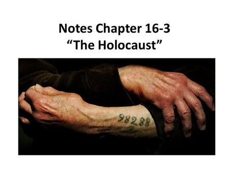 "Notes Chapter 16-3 ""The Holocaust"". The Holocaust Begins: * November 1938 a Jew shoots a German Gov't official * riots begin which destroy and loot Jewish."