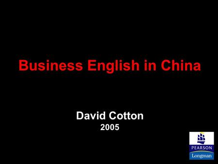 Business English in China David Cotton 2005. 1.Components of Market Leader 2.Business English Communication skills 3.Unique selling points(USPs) 4.Sections.
