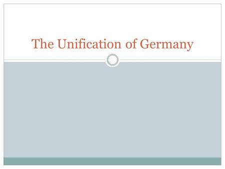 The Unification of Germany. A German Nation is Forged.