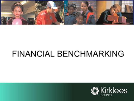 FINANCIAL BENCHMARKING. Benefits Allows schools to make comparisons & raise questions about their income & expenditure Greater opportunities to compare.
