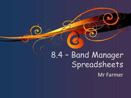 8.4 – Band Manager Spreadsheets Mr Farmer. Lesson 3 - Starter Wiki > Year 8 > Band Manager > Lesson 3 Click the link Read > Scatter > Test 10 mins.
