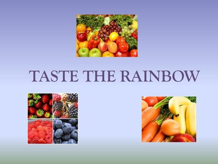 TASTE THE RAINBOW. Color Wheel Red Orange/Yellow Green Blue/Purple White.