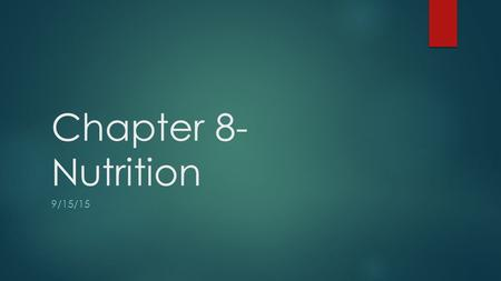 Chapter 8- Nutrition 9/15/15. ASSIGNMENT NOTEBOOK ASSIGNMENT  I WILL BE CHECKING YOUR ASSIGNMENT NOTEBOOKS AT THE Beginning OF THE PERIOD EACH DAY. 